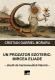 UN PROZATOR EZOTERIC:  MIRCEA ELIADE. Studii de hermeneutică literară