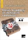 Clerici ortodocsi în închisorile comuniste din judeţul Dolj. A-B
