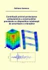 Contribuții privind  proiectarea antiseismică a  construcțiilor prevăzute cu  dispozitive românești de  amortizare a vibrațiilor