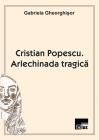 Cristian Popescu.  Arlechinada tragică