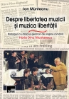 Despre libertatea muzicii și muzica libertății