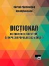 Dicționar de colocaţii, locuțiuni și expresii populare românești