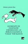 Elemente de fantastic eminescian la Mircea Eliade şi Vasile Voiculescu