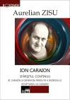 Ion Caraion. Sfârşitul continuu. Vol. III Caraion și generația pierdută a războiului. Receptarea lui Caraion