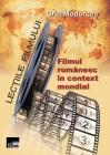 Lecţiile filmului. Filmul românesc în context mondial