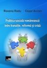 Politica socială românească între tranziţie, reformă şi criză