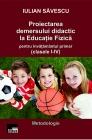 Proiectarea demersului didactic la Educaţie Fizică pentru învăţământul din clasele primare (I-IV)