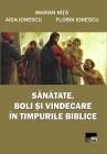 Sănătate, boli și vindecare în timpurile biblice
