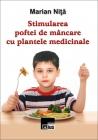 Stimularea poftei de mâncare cu plantele medicinale