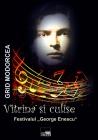 """Vitrină şi culise. Festivalul """"George Enescu"""""""